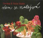 Všem se nalejvá (Václav Koubek & The Hogs, 2007)